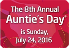Eighth Annual Auntie's Day® is Sunday, July 24, 2016