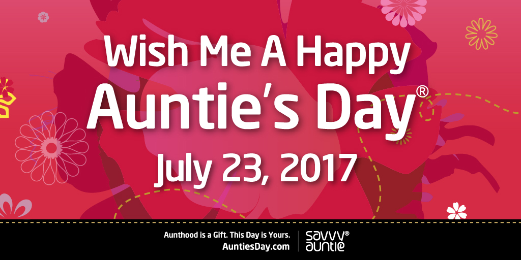 Wish Me a Happy Auntie's Day July 23 2017